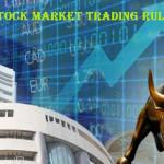 शेयर मार्किट में एंट्री लेने से पहले ट्रेडिंग  करने के नियम जान लेना जरुरी है